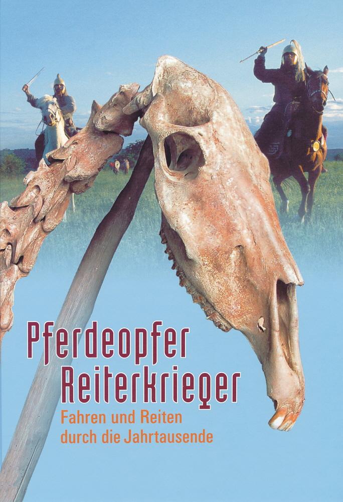 Buch: Pferdeopfer - Reiterkrieger. Fahren und Reiten durch die Jahrtausende.